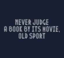 Never judge book by its movie, old sport One Piece - Short Sleeve