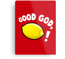 Good God, Lemon! Metal Print