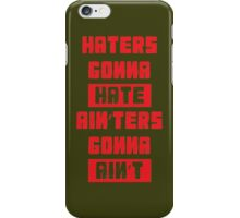 HATERS GONNA HATE, AIN'TERS GONNA AIN'T (Stylized, Olive/Red) iPhone Case/Skin