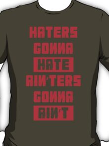 HATERS GONNA HATE, AIN'TERS GONNA AIN'T (Stylized, Olive/Red) T-Shirt