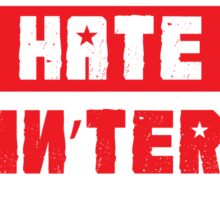 HATERS GONNA HATE, AIN'TERS GONNA AIN'T (Stylized, Olive/Red) Sticker