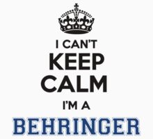 I cant keep calm Im a BEHRINGER by icant