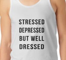 Stressed depressed but well dressed funny tshirt Tank Top