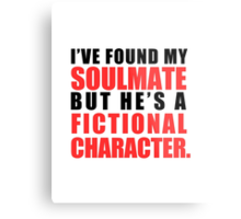 My Soulmate is a Fictional Character Metal Print