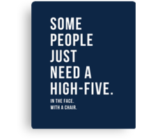Some People Just Need a High-Five Canvas Print