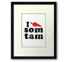 I Chili (Heart) Som Tam [Vintage] ★ Thai Isan Lao Food ★ Framed Print