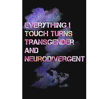 Everything I touch  Photographic Print