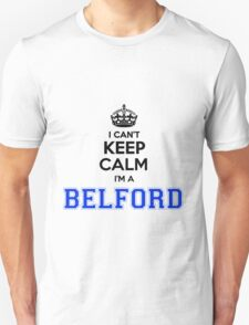 I cant keep calm Im a BELFORD T-Shirt