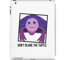 DON'T BLAME THE TURTLE iPad Case/Skin