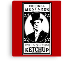 Colonel Mustard's Fancy Ketchup Canvas Print