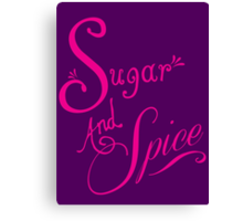 Sugar and Spice Canvas Print