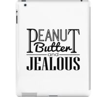 Peanut Butter & Jealous iPad Case/Skin