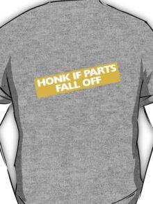 Honk if parts fall off T-Shirt