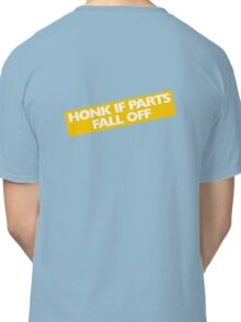 Honk if parts fall off Classic T-Shirt