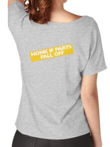 Honk if parts fall off Women's Relaxed Fit T-Shirt