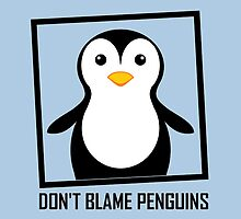 DON'T BLAME PENGUINS by Jean Gregory  Evans