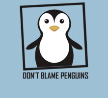 DON'T BLAME PENGUINS Kids Tee