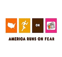 America Runs On Fear by todayistheday