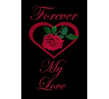 Show Me You Love Me~ Buy Me a Rose Photographic Print