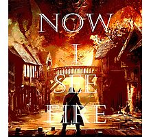 Now I See Fire Photographic Print