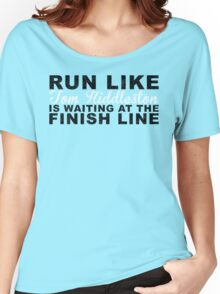 Run Like Tom Hiddleston is Waiting at the Finish Line Women's Relaxed Fit T-Shirt