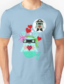 The mermaid loved the pirate Unisex T-Shirt