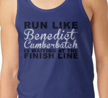 Run Like Benedict Cumberbatch is Waiting at the Finish Line Tank Top