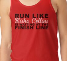 Run Like Misha Collins is Waiting at the Finish Line Tank Top