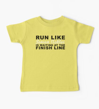Run Like Jensen Ackles is Waiting at the Finish Line Baby Tee