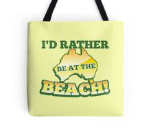 I'd rather be at the BEACH with aussie Australian map Tote Bag