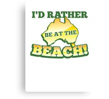 I'd rather be at the BEACH with aussie Australian map Canvas Print