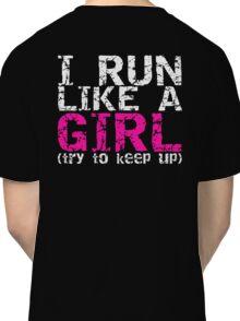 Run Like a Girl Classic T-Shirt
