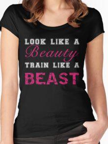 Look Like a Beauty, Train Like a Beast Women's Fitted Scoop T-Shirt