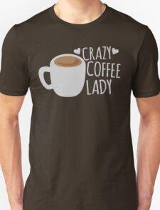 Crazy Coffee Lady Unisex T-Shirt