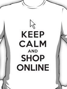 Keep Calm and Shop Online T-Shirt
