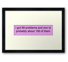99 Problems - My Chemical Romance  Framed Print