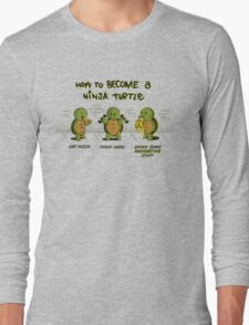 Become a Ninja Turtle Long Sleeve T-Shirt