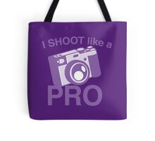 I shoot like a PRO (traditional camera) photographer  Tote Bag