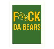 F*ck da bears Art Print