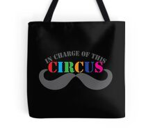 A NEW In charge of this CIRCUS!  Tote Bag