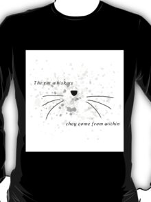 Dan & Phil | The cat whiskers- they come from within T-Shirt