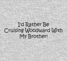Id Rather Be Cruising Woodward With My Brother Kids Tee