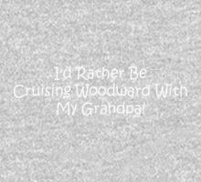 Id Rather Be Cruising Woodward With My Grandpa Kids Tee