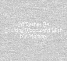 Id Rather Be Cruising Woodward With My Mommy Kids Tee