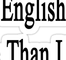 I Love Teaching English More Than I Love Chocolate  Sticker