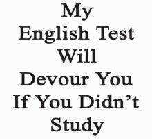 My English Test Will Devour You If You Didn't Study  by supernova23