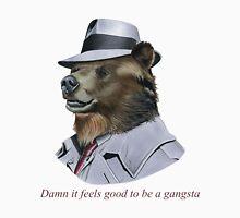 Damn it feels good to be a gangsta Unisex T-Shirt