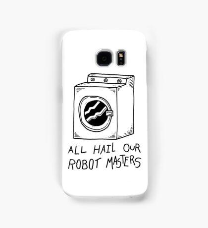 All hail our robot masters - washing mashine Samsung Galaxy Case/Skin