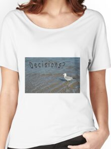 Decisions, bird on beach Women's Relaxed Fit T-Shirt