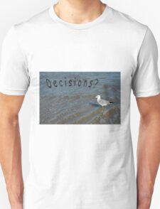 Decisions, bird on beach Unisex T-Shirt
